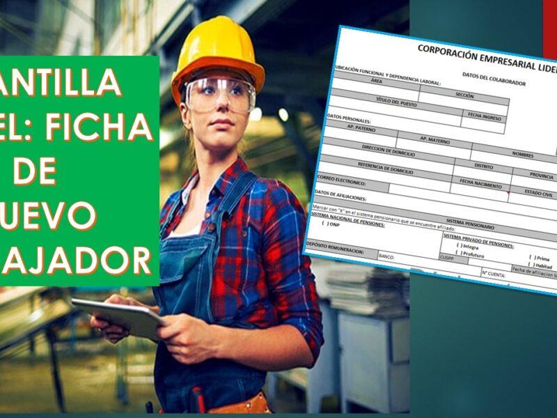 Plantilla Excel: Ficha de nuevo trabajador en Planilla 2021¿Que datos debo solicitar?