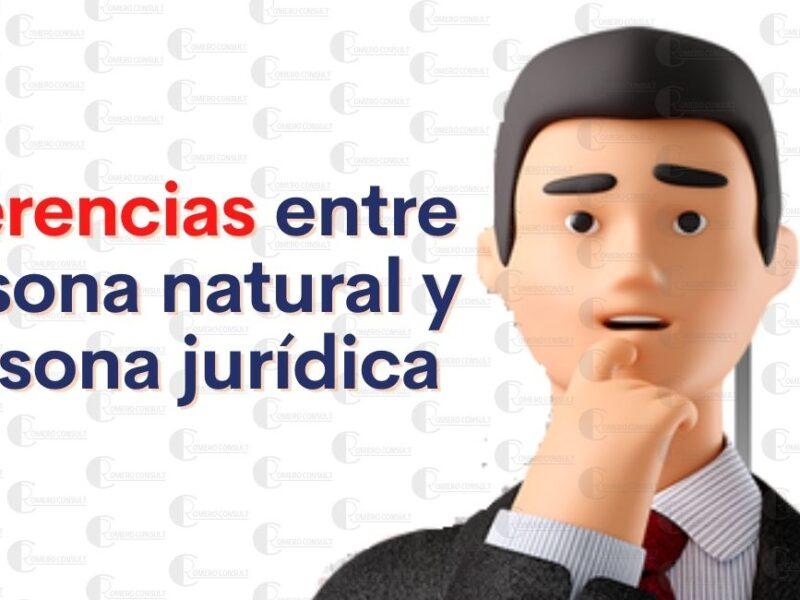 Persona Natural y persona Jurídica ¿Cuáles son sus diferencias?