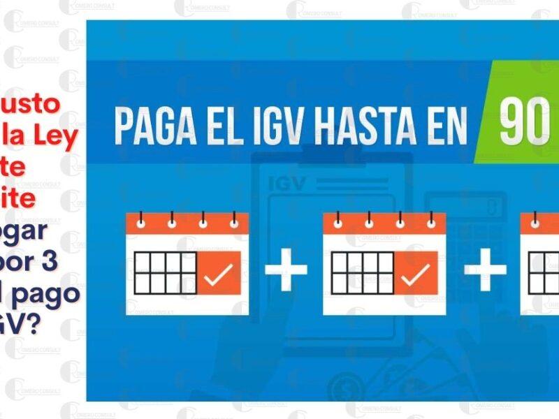 IGV Justo: Conoce la Ley que permite prorrogar hasta por tres meses el pago del IGV